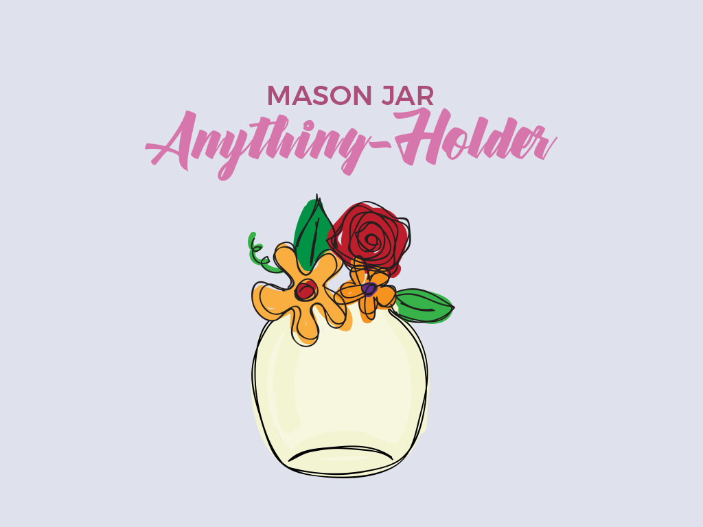 Mason Jar anything holder