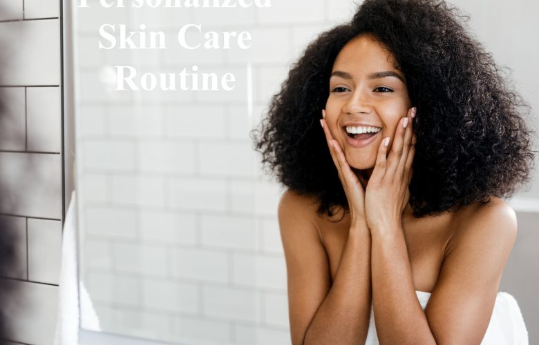 7 Tips on Creating Your Dream Skin Care Routine