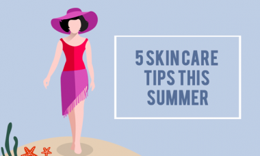 5 Skin Care Tips this Summer